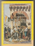 A. E P. SERRA - A ROMA SE MAGNA COSI' - EDIZIONI IL LIBRO IN PIAZZA 1993 - House & Kitchen