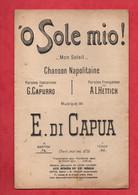 """PARTITION . CHANSON . """" O SOLE MIO ! """" .CHANSON NAPOLITAINE . G. CAPURRO, A. L. HETTICH, E. DI CAPUA - Réf. N°38G - - Scores & Partitions"""