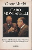 Caro Montanelli Lettere Al Direttore Sull'Italia Che Cambia E Sugli Italiani Che Non Cambiano Mai - Cesare Marchi - Unclassified