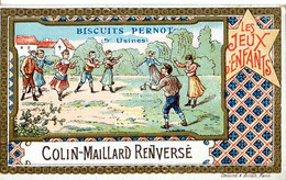 Chromos .n° 23434. Biscuits Pernot. Les Jeux D Enfants. Colin Maillard Renverse . - Pernot