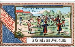 Chromos .n° 23441. Biscuits Pernot. Les Jeux D Enfants. Le Chien Et Les Aveugles . - Pernot