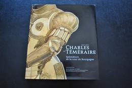 MARTI BORCHERT KECK CHARLES LE TEMERAIRE 1433 1477 SPLENDEURS DE LA COUR DE BOURGOGNE FONDS MERCATOR Duc Toison D'or - Histoire