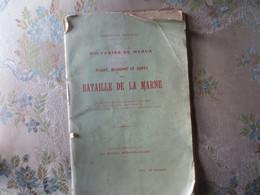 Souvenirs De Meaux, Avant, Pendant Et Après La Bataille De La Marne -1915- EMMANUEL MARBEAU - War 1914-18