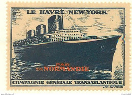 AB. VIGNETTE BLEUE COMPAGNIE GENERALE TRANSATLANTIQUE - LE HAVRE NEW YORK - NORMANDIE état Impeccable - Turismo (Vignette)
