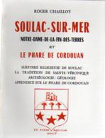 SOULAC-SUR-MER, NOTRE DAME DE LA FIN DES TERRES Et LE PHARE DE CORDOUAN- Roger Chaillot. 1971. - Unclassified