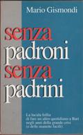 Senza Padroni Senza Padrini - Mario Gismondi - Unclassified