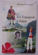 LES ESPAGNOLS À TAHITI - Maximo Rodriguez - Société Des Océanistes 1996. - Unclassified