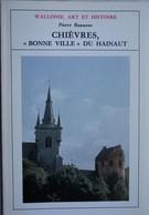 Livre Chièvres Histoire Région Brugelette Hoves Ladeuze Ormeignies Maffle Hainaut - Unclassified
