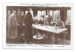 SIGNATURE De L'ARMISTICE  LE 11 NOVEMBRE 1918 - Patriotic