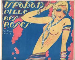 ISPAHAN VILLE DES ROSES 1926 Jack Roberts Musique JEAN RIOUX Music  Partition Parole ELVAURY - J Van Laulaer - Magazines - Before 1900