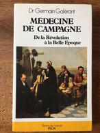 Germain GALERANT : Médecine De Campagne. De La Révolution à La Belle époque, 1988. - History
