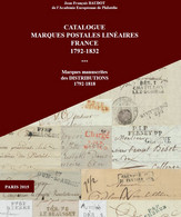 CATALOGUE MARQUES POSTALES LINEAIRES FRANCE 1792-1832 EDITION 2015 BD61 - Philately And Postal History