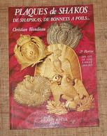 Christian Blondieau Plaques De Shakos 2e Partie Le Képi Rouge Paris 1994 Militaria Uniformes - Francés