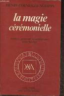 La Magie Cérémonielle - Corneille Agrippa Henri, Servier Jean - 1982 - Esotérisme
