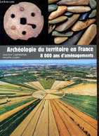 """Archéologie Du Territoire En France - 8000 Ans D'aménagements (Collection """"Archéologies De La France"""") - Carpentier Vinc - Archeology"""