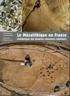 """Le Mésolithique En France - Archéologie Des Derniers Chasseurs-cueilleurs (Collection """"Archéologies De La France"""") - Ghe - Archeology"""