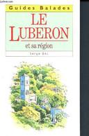 Le Luberon Et Sa Région - Bec Serge - 1992 - Provence - Alpes-du-Sud