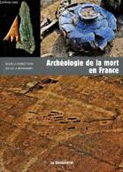 """Archéologie De La Mort En France (Collection """"Archéologies De La France"""") - Bonnabel Lola & Collectif - 2012 - Archeology"""