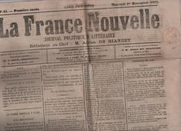LA FRANCE NOUVELLE 01 11 1871 - NAPOLEON III - DIJON - SEATON EXPLOSION MINE CHARBON - ALSACE - BANQUE DE FRANCE - LYON - 1850 - 1899