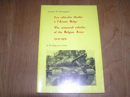 LES VEHICULES BLINDES DE L'ARMEE BELGE 1914 1974 Guerre ACM Tank Char Insignes Armoured Car Auto Blindé Minerva SAVA FN - Guerra 1939-45