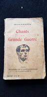 Livre CHANTS De La GRANDE GUERRE 1914.18 De MONTEHUS Dédicace A Alfred Gellé Aviation De Juvisy 91 Retour De Poincaré - Frans