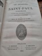 Les Antiquités De SAINT-PAUL D'orléans AMICIE DE FOULQUES DE VILLARET Herluison 1884 - Archeology