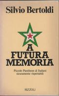 A Futura Memoria - Bertoldi Silvio - Unclassified