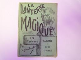 GP 2021 - 131  LA LANTERNE MAGIQUE  Petit Fascicule De 1868  (jolies Illustrations) XXX - Non Classificati