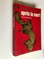 J'AI LU L'AVENTURE MYSTERIEUSE A 311    Après La Mort    Camille FLAMMARION    305 Pages - 1974 - J'ai Lu
