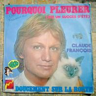 SP CLAUDE FRANÇOIS Pourquoi Pleurer Disques Flèche - 6061 865 - France - 1975 - Other - French Music