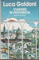Viaggio In Provincia Roma Inclusa - Luca Goldoni - Unclassified