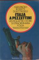 Italia A Pezzettini. Ventiquattro Storie Di Straordinaria Follia- Gian Paolo Rossetti, Duilio Tasselli - Unclassified