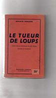 Auguste Snieders. Le Tueur De Loups. - Belgian Authors