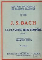Le Clavecin Bien Tempéré Par BACH, N° 5.025, édition Nationale De Musique Classique, Pour Piano, état Médiocre, 92 Pages - Musique