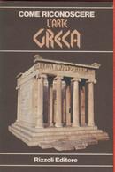 Come Riconoscere L'arte Greca -  A Cura Di Flavio Conti - Unclassified