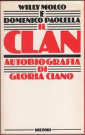 Il Clan. Autobiografia Di Gloria Ciano - Willi Molco, Domenico Paolella - Unclassified