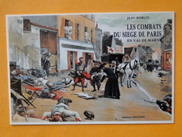 BRY Sur MARNE -- Grande Rue Le 3-12-1870 - Les Combats Du Siège De Paris En Val De Marne -- C.P.M. - Bry Sur Marne