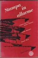 Stampa In Allarme. Scritti Sulla Libertà Di Stampa-  V. Gorresio, F. Libonati, A Battaglia, E. Rossi. - Unclassified
