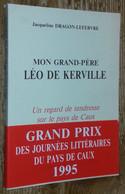 Mon Grand-père Léo De Kerville: Un Regard De Tendresse Sur Le Pays De Caux - Unclassified