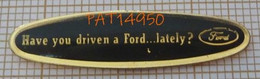 HAVE YOU DRIVEN A FORD ... LATELY ? AVEZ VOUS CONDUIT UNE FORD DERNIEREMENT ? - Ford
