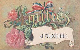 """BELLE FANTAISIE """"AMITIES D'AUXERRE """" CORDON TRICOLORE FLEURS A VOIR !!! REF 71400 - Auxerre"""