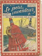 Le Petit Inventeur N°116 Du 2 Juin 1925 - Des Feux Perpétuels Sur La Mer (+ Voir Sommaire) - 1900 - 1949
