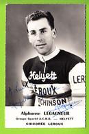 Alphonse LEGAGNEUR  , Autographe Manuscrit, Dédicace.  2 Scans.  Helyett Leroux - Ciclismo