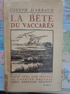 1926 - LA BETE DU VACARES ( DEDICACE DE L'AUTEUR ) PAR : JOSEPH D' ARBAUD ET PREFACE DE MAURRAS - Altri Classici