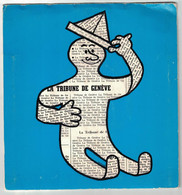 DISQUE 33 TOURS PUBLICITAIRE LA TRIBUNE DE GENEVE /  CHANSON DU RHONE MON BEAU VALAIS VALAISANNE TERRE JURASSIENNE - Formati Speciali