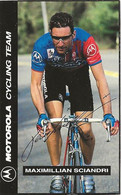 PETIT CARTE CYCLISME MAXIMILIAN SCIANDRI TEAM MOTOROLA 1993 FORMAT 5,5 X 8,7 - Cycling