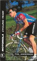 PETIT CARTE CYCLISME PHIL ANDERSON TEAM MOTOROLA 1993 FORMAT 5,5 X 8,7 - Cycling