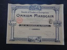 """MAROC - STE D'ETUDES & D'ENTREPRISES """"  OMNIUM MAROCAIN """" - PART DE FONDATEUR - PARIS 1912 - VOIR SCAN - Unclassified"""