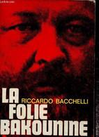 La Folie Bakounine - Bacchelli Riccardo - 1973 - Autres