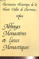 Patrimoine Historique De La Haute Vallée De Chevreuse - Abbayes, Monastères Et Lieux Monastiques - Collectif - 1984 - Ile-de-France